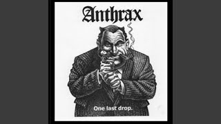 Provided to YouTube by DistroKid Vivisection · Anthrax ONE Last Dro...