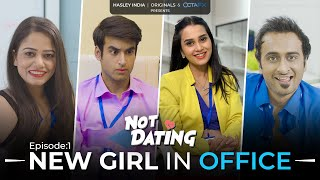 Not Dating | E01 - New Girl In Office Ft. Anushka Sharma, Abhishek, Shreya & Abhinav | Webseries