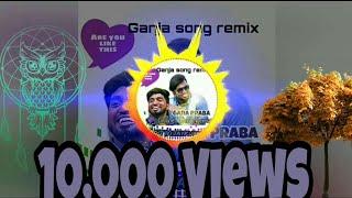 Ganja song remix tamil || #Tamil_remix_songs|| #Gana Praba || by Online Tamil Remix