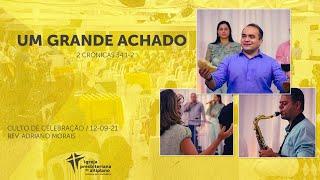 Um Grande Achado - Culto de Celebração - IP Altiplano - 12/09