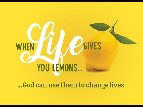 When Life Gives You Lemons Youtube