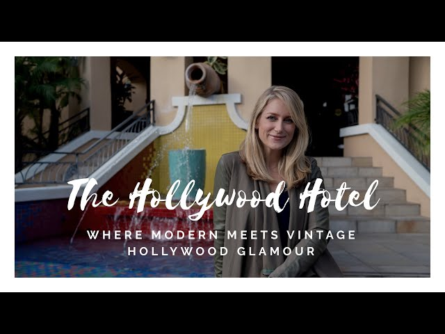 The Hollywood Hotel: Where Modern Meets Vintage Hollywood Glamour