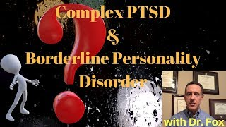 Complex PTSD and Borderline Personality Disorder; C-PTSD and BPD