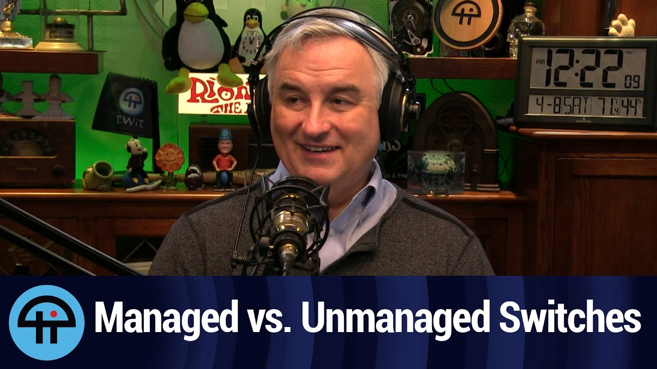 Managed vs  Unmanaged Switch for a Home Network