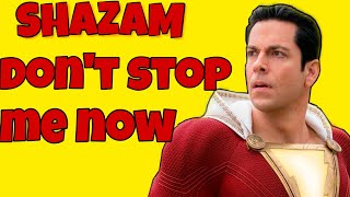 SHAZAM! - DON'T STOP ME NOW (QUEEN)