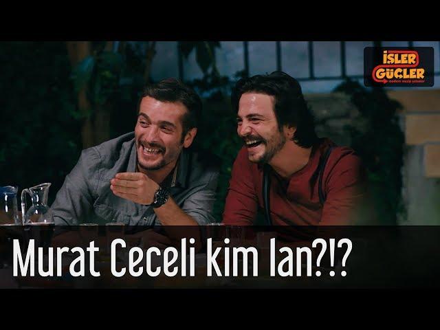 İşler Güçler - Murat Ceceli Kim?!?