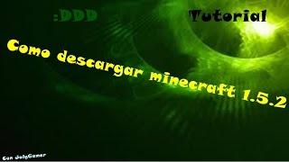 Como descargar Minecraft.exe 1.5.2