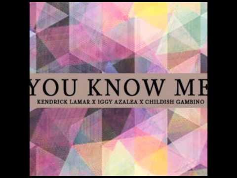 Kendrick Lamar & Iggy Azalea & Chilidish Gambino - You Know Me