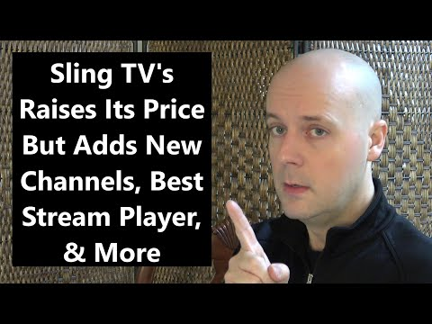 CCT - Sling TV's Raises Its Price But Adds New Channels, Best Stream Player, & More