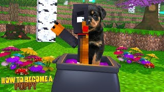 Minecraft - HOW TO BECOME A REAL LIFE PUPPY