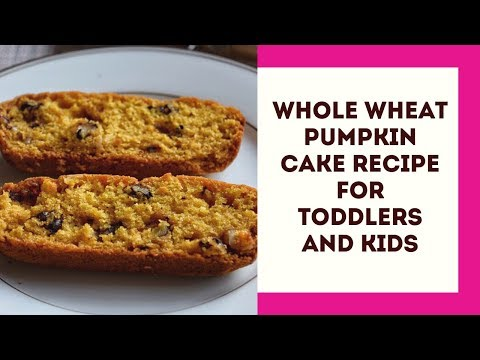 Whole Wheat Pumpkin Cake Recipe For Toddlers And Kids