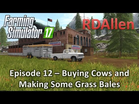 Farming Simulator 17 Gold Crest Valley E12 - Buying Cows, Making Grass Bales
