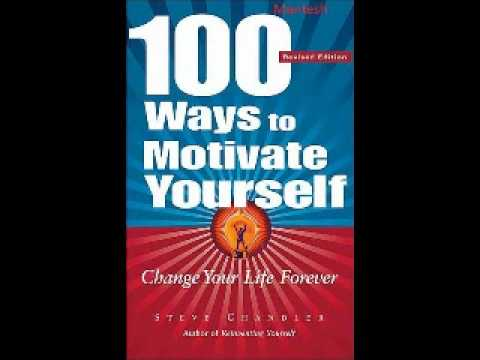 100 Ways To Motivate Yourself - Part 2 Steve Chandler
