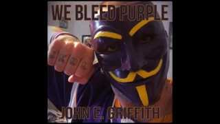 John E. Griffith - We Bleed Purple (Official Minnesota Vikings Anthem 2013)