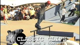 World War 3 Contest Skateboarding Classic Clips Event #2