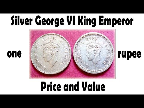 Silver, George VI, King, Emperor, One Rupee, Price and Value