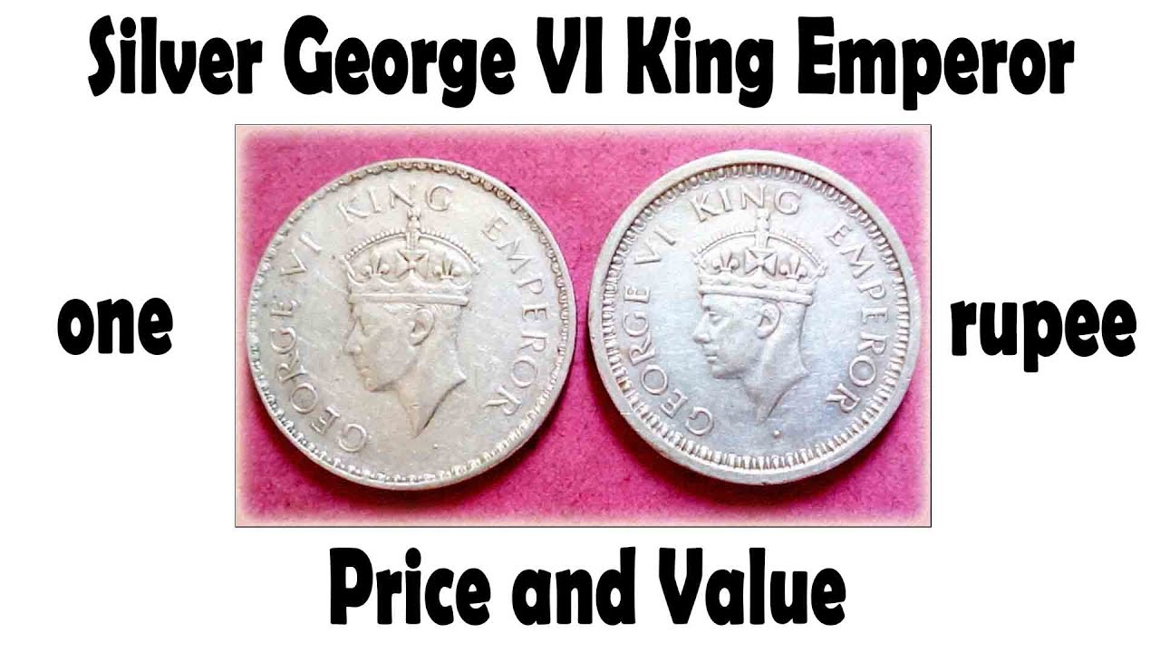 Silver George Vi King Emperor One Rupee Price And