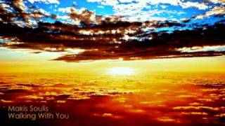 Makis Soulis - Walking With You