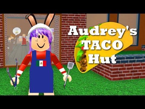 AUDREY'S TACO HUT | ROBLOX RESTAURANT TYCOON | RADIOJH GAMES