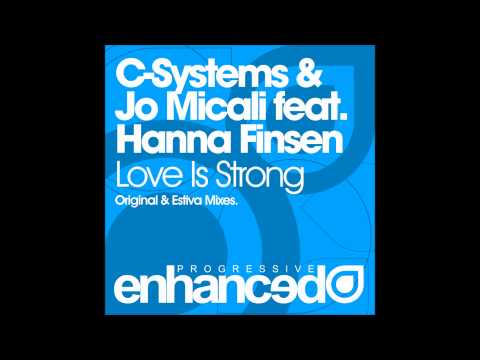 C-Systems & Jo Micali feat. Hanna Finsen - Love Is Strong (Estiva Remix)