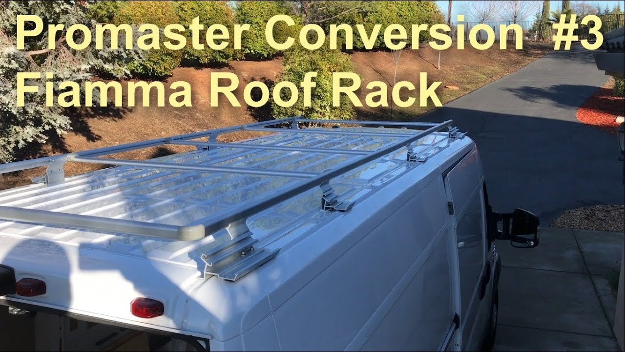 Promaster Conversion 3 Fiamma Roof Rack Youtube
