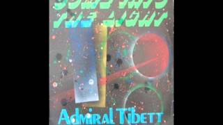 Admiral Tibett - I Come Into the Light