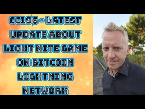 CC196 - Latest Update about Light Nite Game on Bitcoin Lightning Network