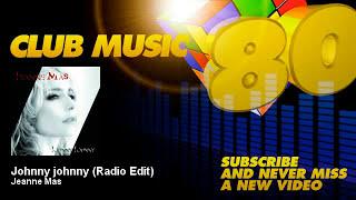 Jeanne Mas - Johnny johnny - Radio Edit - ClubMusic80s