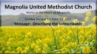 MUMC Church Service, June 13, 2021 (Describing the Indescribable)