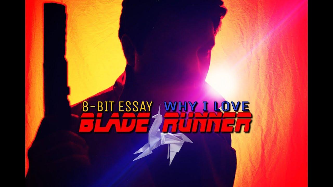 bit essay why i love blade runner 8 bit essay why i love blade runner