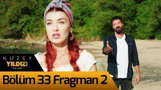 Kuzey Yıldızı İlk Aşk 33. Bölüm 2.Fragman
