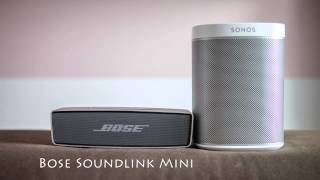 Sonos Play:1 compared to Bose Soundlink Mini