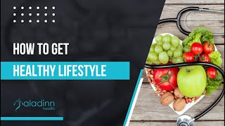 How To Get Healthy Lifestyle With Your Diet?