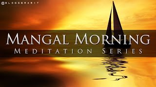Mangal Morning - Serene Meditation Music