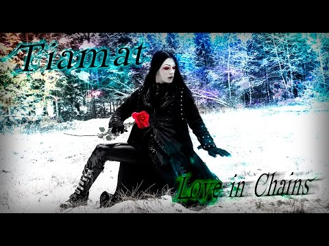 Tiamat - Love in Chains [Unofficial Music Video]