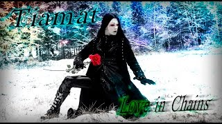 Tiamat - Love in Chains