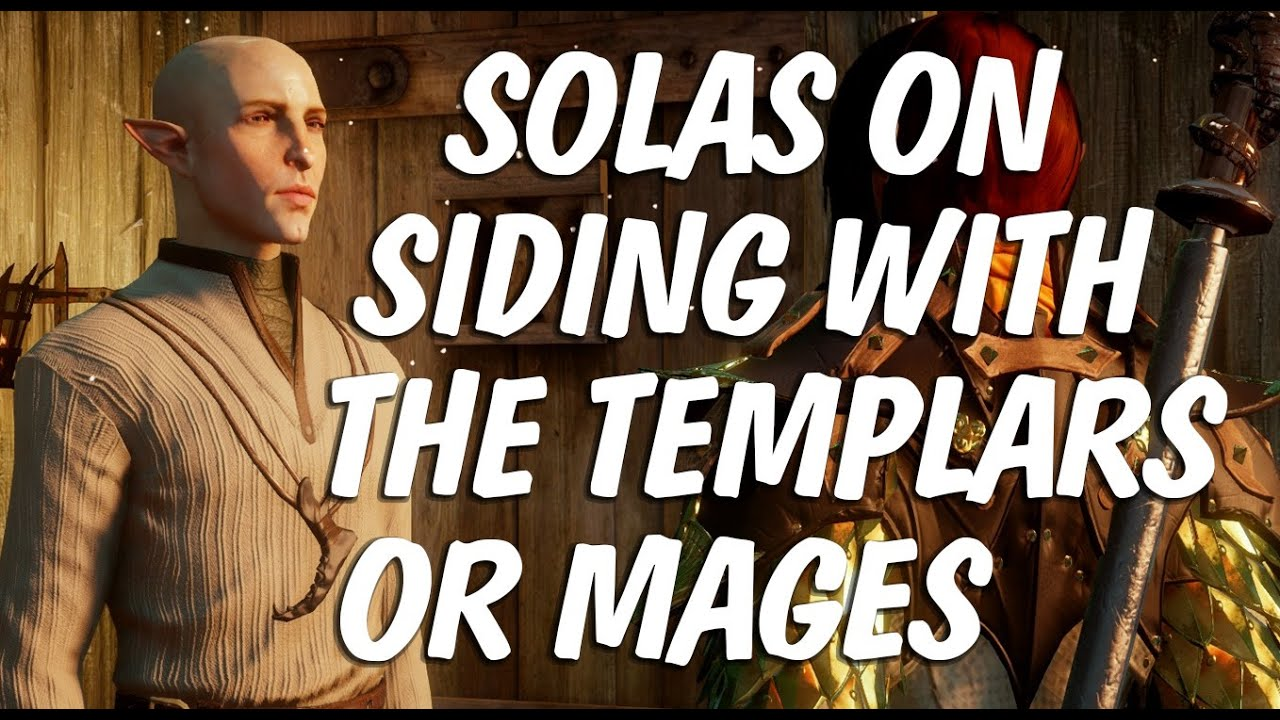 Solas Reaction To Siding With The Templars Or Mages All