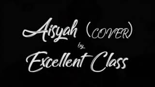 EXCELLENT CLASS 4E SOLIEIW   COVER AISYAH NEW