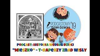"""Podcastowy Dzień Dziecka 2019 - Dzieci z podcastu """"Historia według Dzieci"""" i utwór """"Mieszko""""!"""