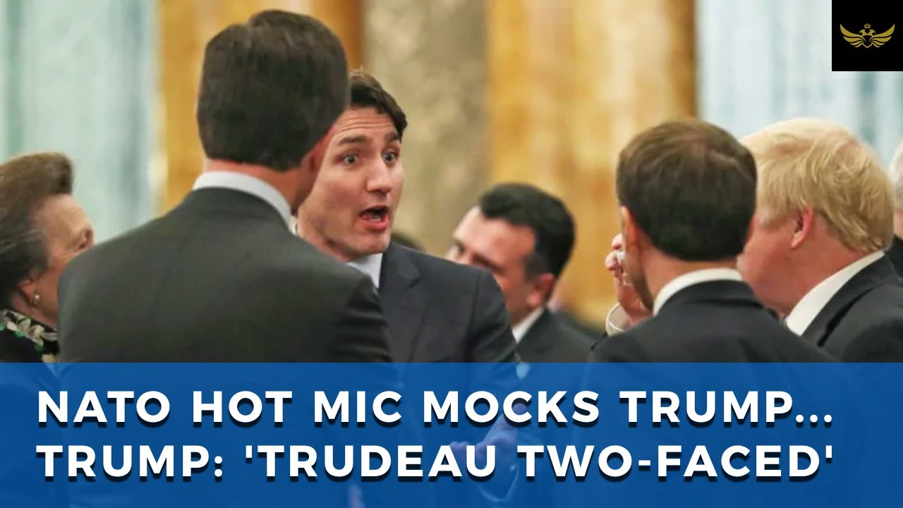 NATO HOT MIC: Globalist leaders mock Trump. Trump fires back, 'Trudeau two-faced'