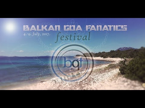 At Balkan Goa Fanatics Festival 2017 [Goa Trance Mix 08.07.2017]