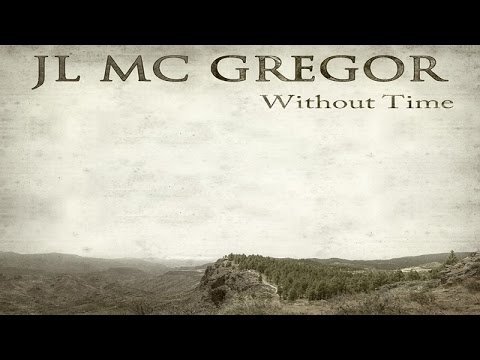 JL MC GREGOR   Without Time - Official Album