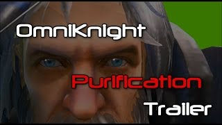[Dota2 Movie] OmniKnight [Purification] [Trailer]