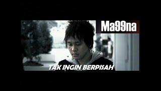 MA99NA - TAK INGIN BERPISAH