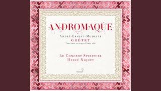 Andromaque: Act I Scene 1: Cessez de repandre des larmes… (Chorus)
