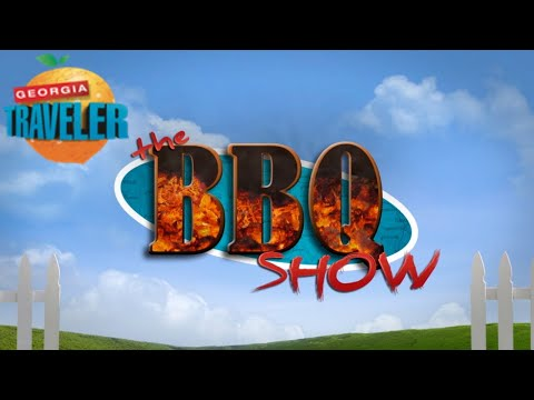 The BBQ Show - A Georgia Traveler Special