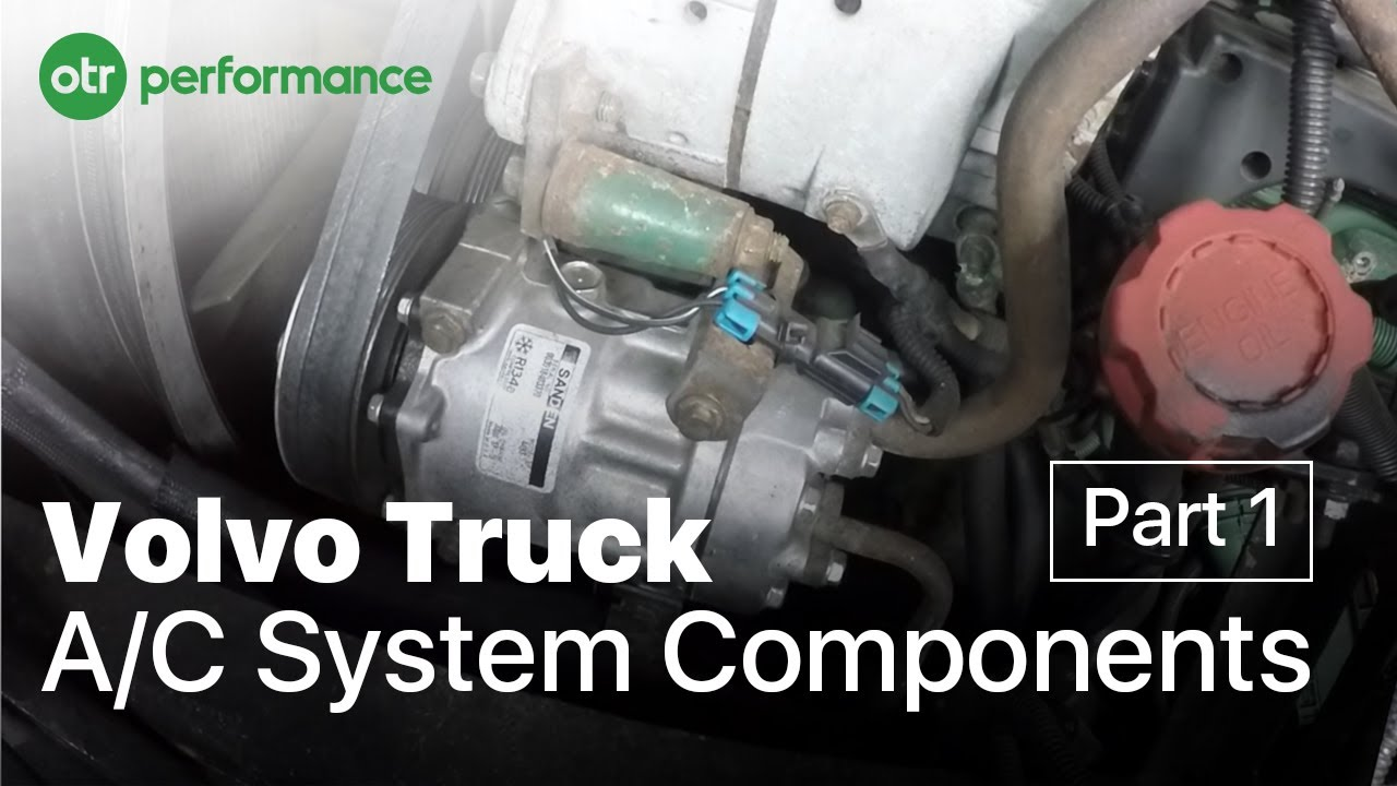 Volvo Truck AC Components On A Volvo Truck | VN, VNL, VHD | AC System Part 1  OTR Performance