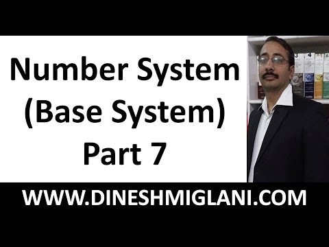 Number System (Base System) Part 7 by Dinesh Miglani