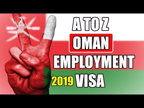 ALL ABOUT OMAN EMPLOYMENT VISA IN 2019.