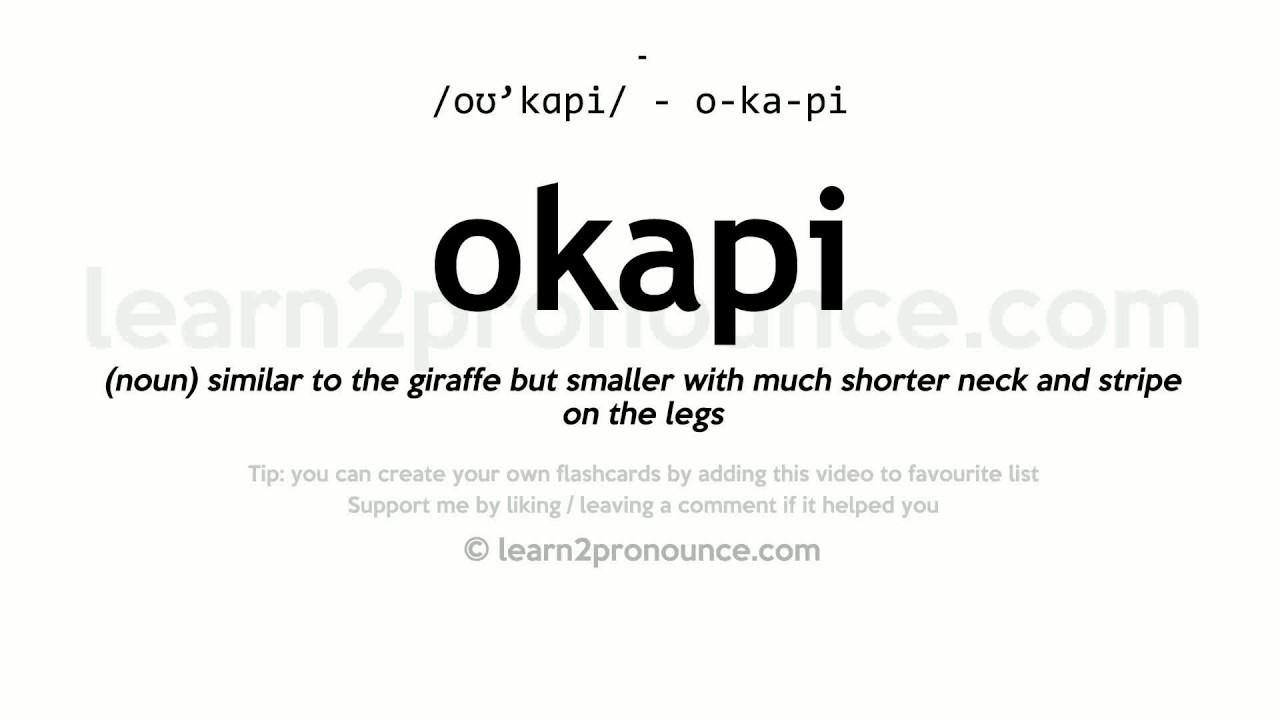 Okapi Pronunciation And Definition Youtube